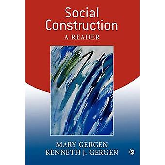 Social Construction A Reader by Gergen & Kenneth J.