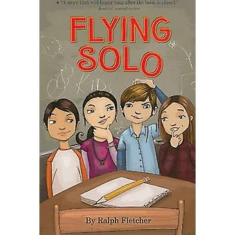 Flying Solo by Ralph Fletcher - 9780547076522 Book