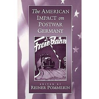 Amerikanen får effekt på efterkrigs-Tyskland av Pommerin & Reiner