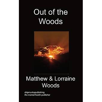 Out of the Woods by Woods & Matthew B.