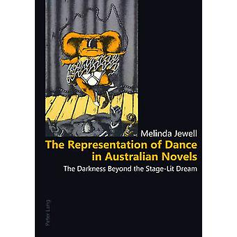The Representation of Dance in Australian Novels  The Darkness Beyond the StageLit Dream by Melinda Jewell