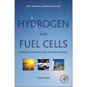 Hydrogen and Fuel Cells Emerging Technologies and Applications by Srensen & Bent