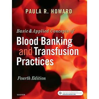 Basic  Applied Concepts of Blood Banking and Transfusion Pr by Paula R Howard