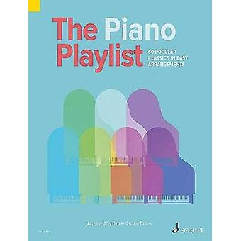 The Piano Playlist  50 Popular Classics in Easy Arrangements by Barrie Carson Turner