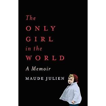 Only Girl in the World by Maude Julien