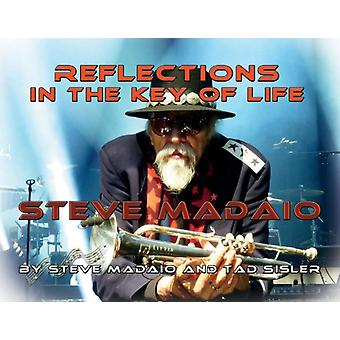 Reflections in the Key of Life  The Autobiography of Steve Madaio by Steve Madaio & Tad Sisler