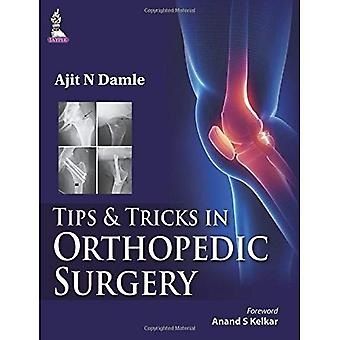 Tips & Tricks in Orthopedic Surgery (Tips and Tricks)
