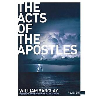 New Daily Study Bible The Acts of the Apostles by Barclay & William