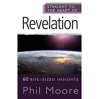 Straight to the Heart of Revelation 60 BiteSized Insights by Moore & Phil