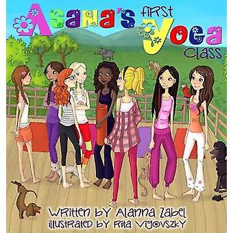 Asanas First Yoga Class by Zabel & Alanna