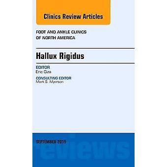 Hallux Rigidus Un numéro de Foot and Ankle Clinics of North par Eric Giza