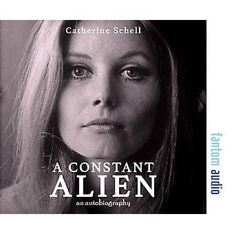 A Constant Alien by Schell & Catherine
