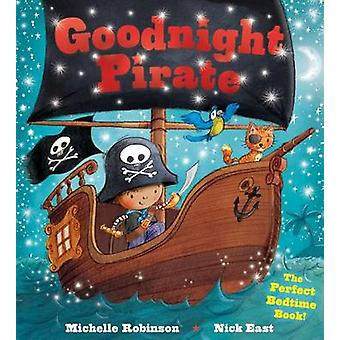 Goodnight Pirate - The Perfect Bedtime Book! by Michelle Robinson - Ni