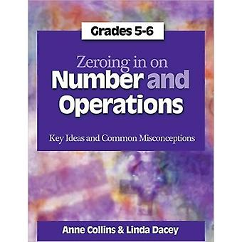 Zeroing In on Number and Operations Grades 56  Key Ideas and Common Misconceptions by Linda Dacey & Anne Collins