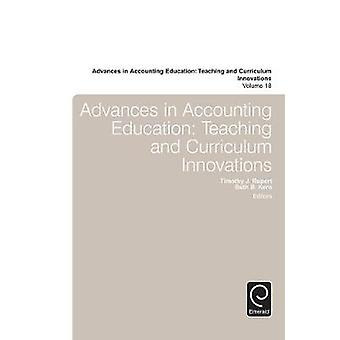 Advances in Accounting Education Teaching and Curriculum Innovations by Rupert & Timothy J.