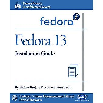 Fedora 13 Installation Guide by Fedora Documentation Project