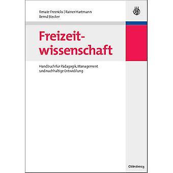 Freizeitwissenschaft by Freericks & Renate