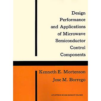 Design Performance and Applications of Microwave Semiconductor Control Components by Mortenson & Kenneth E.