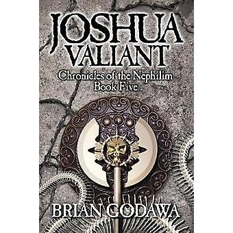 Joshua Valiant by Godawa & Brian