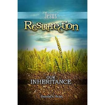 Jesus Resurrection Our Inheritance by Peart & Donald