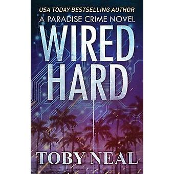 Wired Hard by Neal & Toby