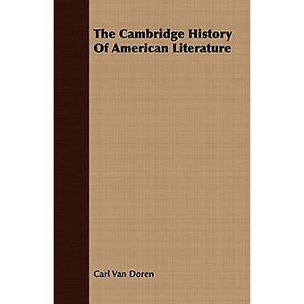 The Cambridge History Of American Literature by Van Doren & Carl