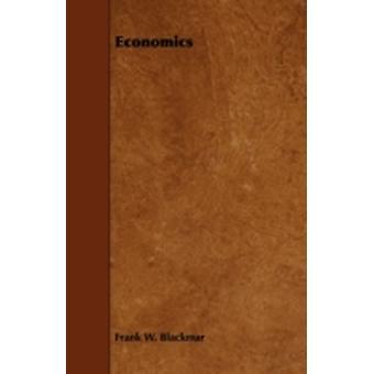 Economics by Blackmar & Frank W.