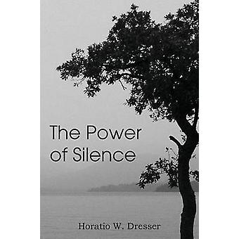 The Power of Silence by Dresser & Horatio