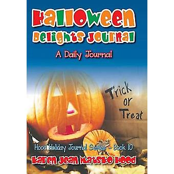 Halloween Delights Journal by Hood & Karen Jean Matsko