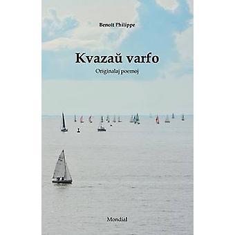 Kvazau varfo Originalaj poemoj en Esperanto by Philippe & Benot