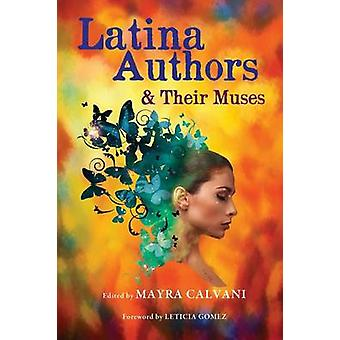Latina Authors and Their Muses by Calvani & Mayra