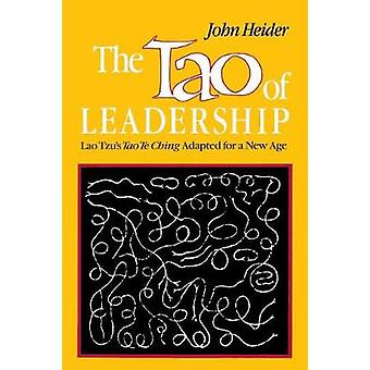 The Tao of Leadership 2nd Edition by Heider & John