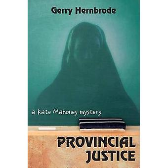 Provincial Justice by Hernbrode & Gerry
