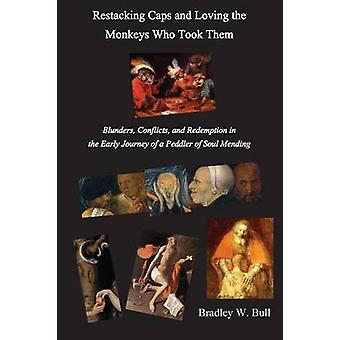 Restacking Caps and Loving the Monkeys Who Took Them by Bull & Bradley L.
