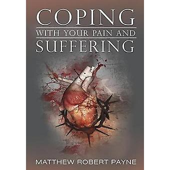 Coping With Your Pain and Suffering Encouragement When Youre Not Healed But You Love God by Cardano & Melanie