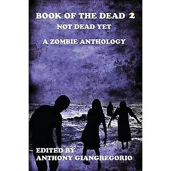 Book of the Dead 2 Not Dead Yet by Giangregorio & Anthony