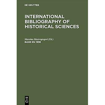 International Bibliography of Historical Sciences Volume 65 by Mastrogregori & Massimo