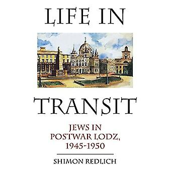 Life in Transit: Jews in Postwar Lodz, 1945-1950 (Studies in Russian and Slavic Literatures, Cultures, and History)