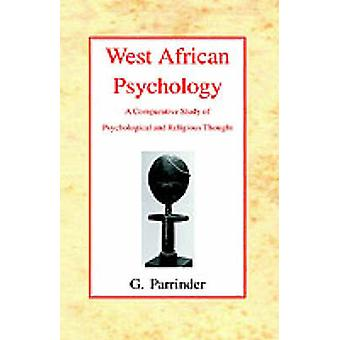 West African Psychology - A Comparative Study of Psychology and Religi