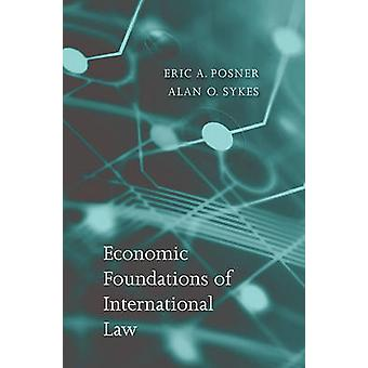 Economic Foundations of International Law by Eric A. Posner - 9780674