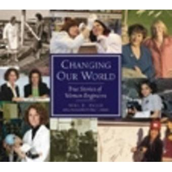 Changing Our World - True Stories of Women Engineers by Sybil E. Hatch