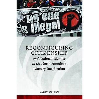 Reconfiguring Citizenship and National Identity in the North American