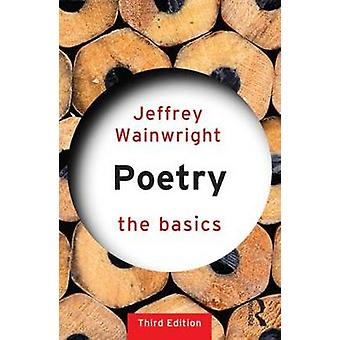 Poetry - The Basics by Jeffrey Wainwright - 9781138823365 Book