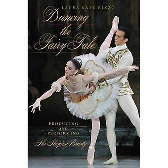 Dancing the Fairy Tale - Producing and Performing the Sleeping Beauty