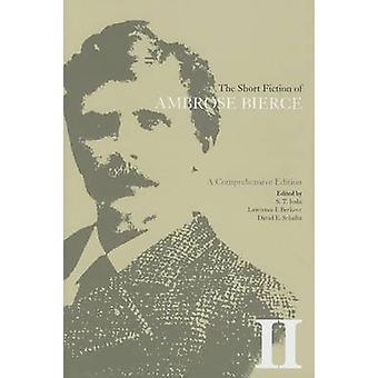 The Short Fiction of Ambrose Bierce II by Ambrose Bierce - S T Joshi