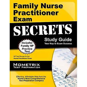 Family Nurse Practitioner Exam Secrets - NP Test Review for the Nurse