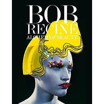 Bob Recine. Alchemy of Beauty by Bob Recine - 9788862082129 Book