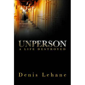 Unperson - A Life Destroyed by Denis Lehane - 9780704371552 Book
