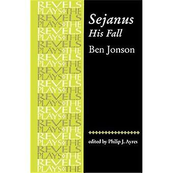 Sejanus - His Fall (Revels Plays)