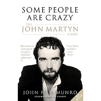 Some People are Crazy - The John Martyn Story by John Neil Munro - 978